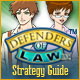 Defenders of Law Strategy Guide