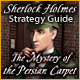 Sherlock Holmes: The Mystery of the Persian Carpet Strategy Guide