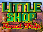 Little Shop Road Trip