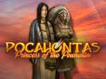 Pocahontas - Princess of the Powhatan