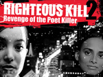 Righteous Kill - Revenge of the Poet Killer