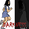 Darkness Episode 2