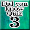 Did you know Quiz 3